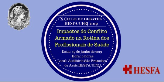 X CICLO DE DEBATES HESFA/UFRJ Junho 2019